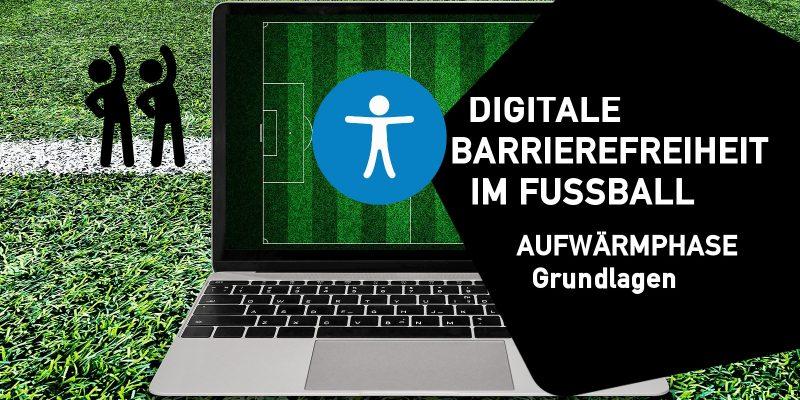 6.10.2020 - Digitale Barrierefreiheit im Fußball – Aufwärmphase - Grundlagen - jetzt anmelden!