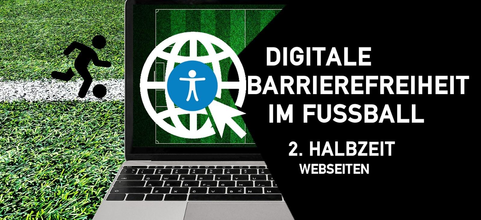 Laptop mit grünem Fußballrasen im Hintergrund. Davor ein schwarzes Fünfeck und das blaue Symbol für digitale Barrierefreiheit und dem Titel der Veranstaltung