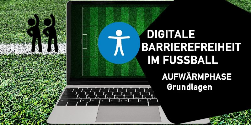 16.11.2021  - Digitale Barrierefreiheit im Fußball – Aufwärmphase - Grundlagen - jetzt anmelden!
