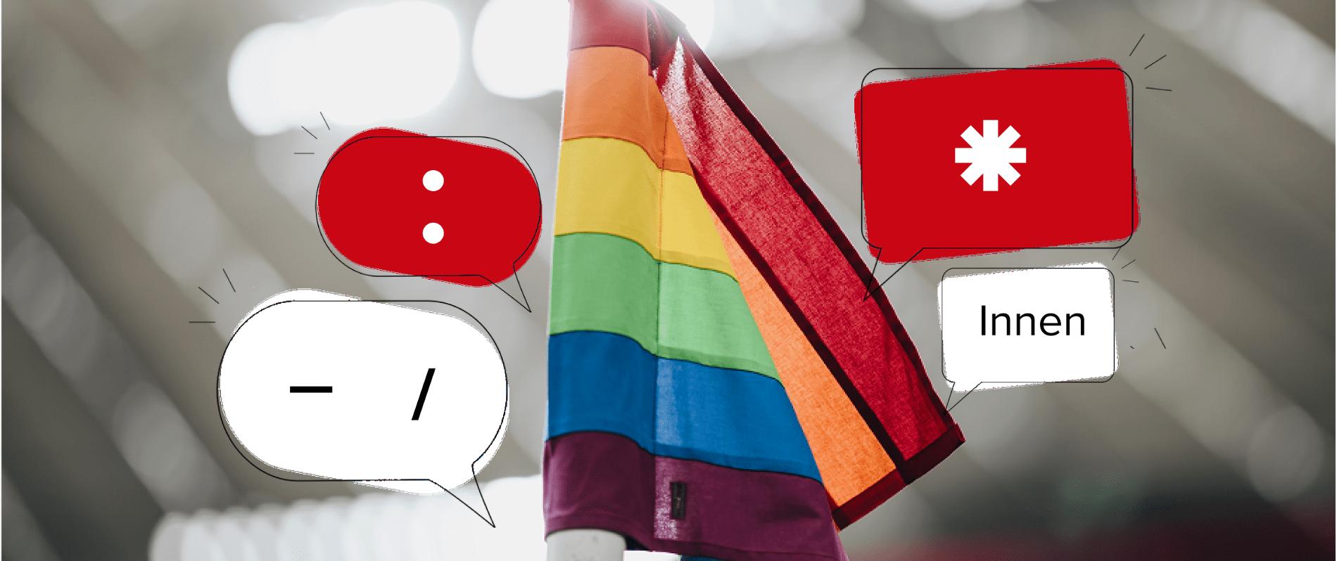 In der Mitte des Bildes steht eine Eckfahne im Regenbogen-Design. Diese wird von roten und weißen Sprechblasen eingerahmt. In den Blasen sind die verschiedenen Genderzeichen abgebildet.
